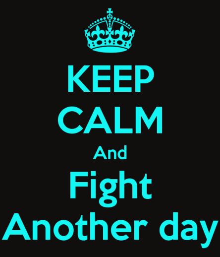 keep_calm_and_fight_another_day_by_rxnnmorgan-d51scn5